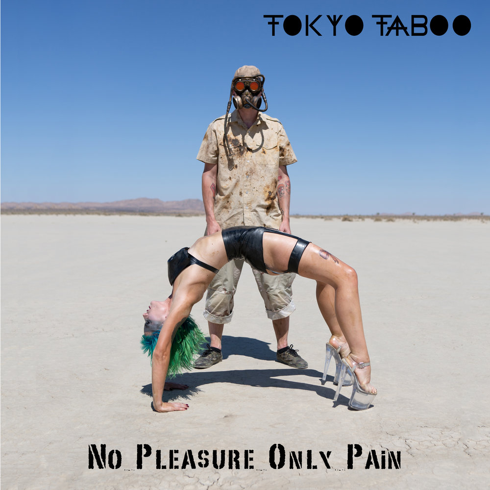Tokyo Taboo - No Pleasure Only Pain (Single Artwork).jpg