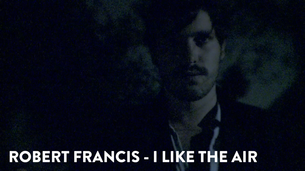 Robert Francis - I Like The Air