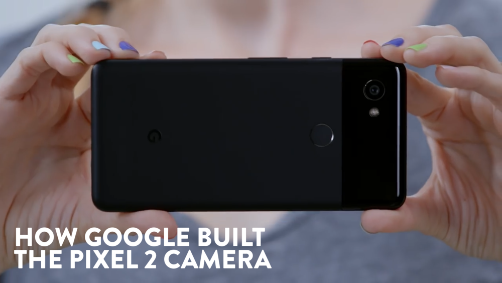 How Google Built The Pixel 2 Camera
