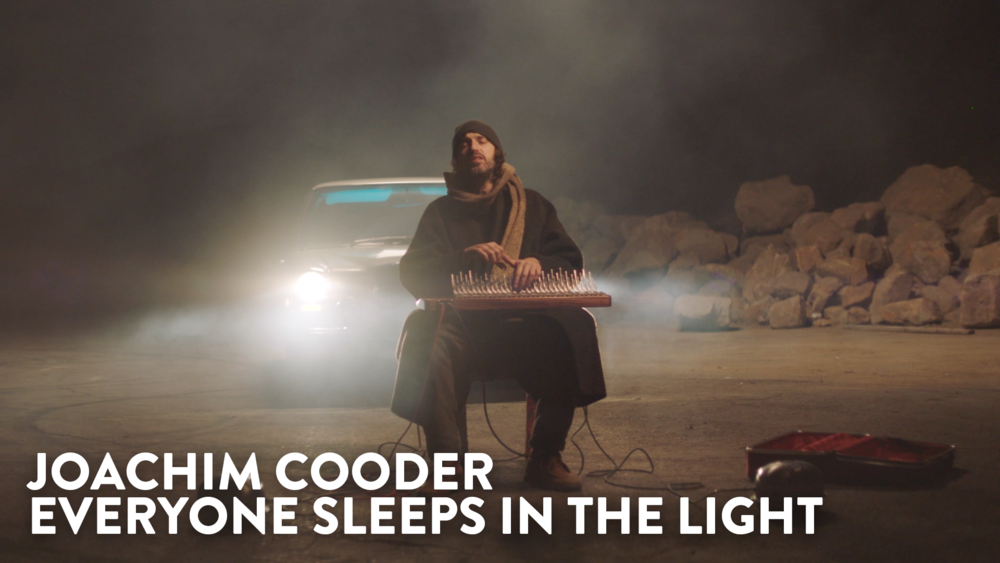 Joachim Cooder - Everyone Sleeps In The Light