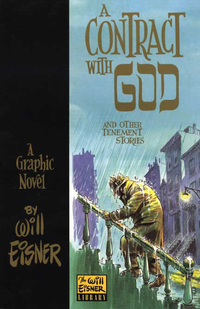 "Eisner's ""A Contract With God,"" which gave rise to the modern graphic novel boom."