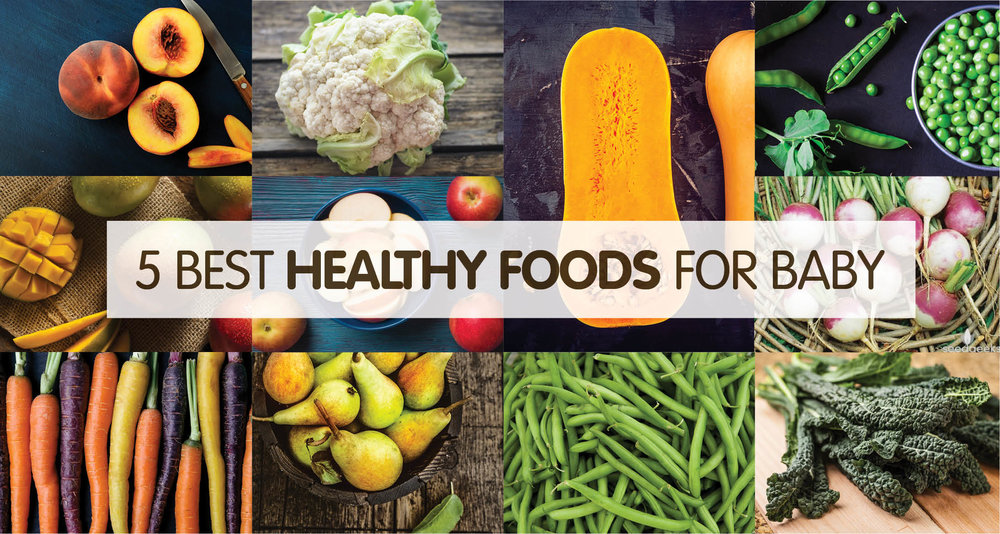 5 Best Healthy Foods For Baby
