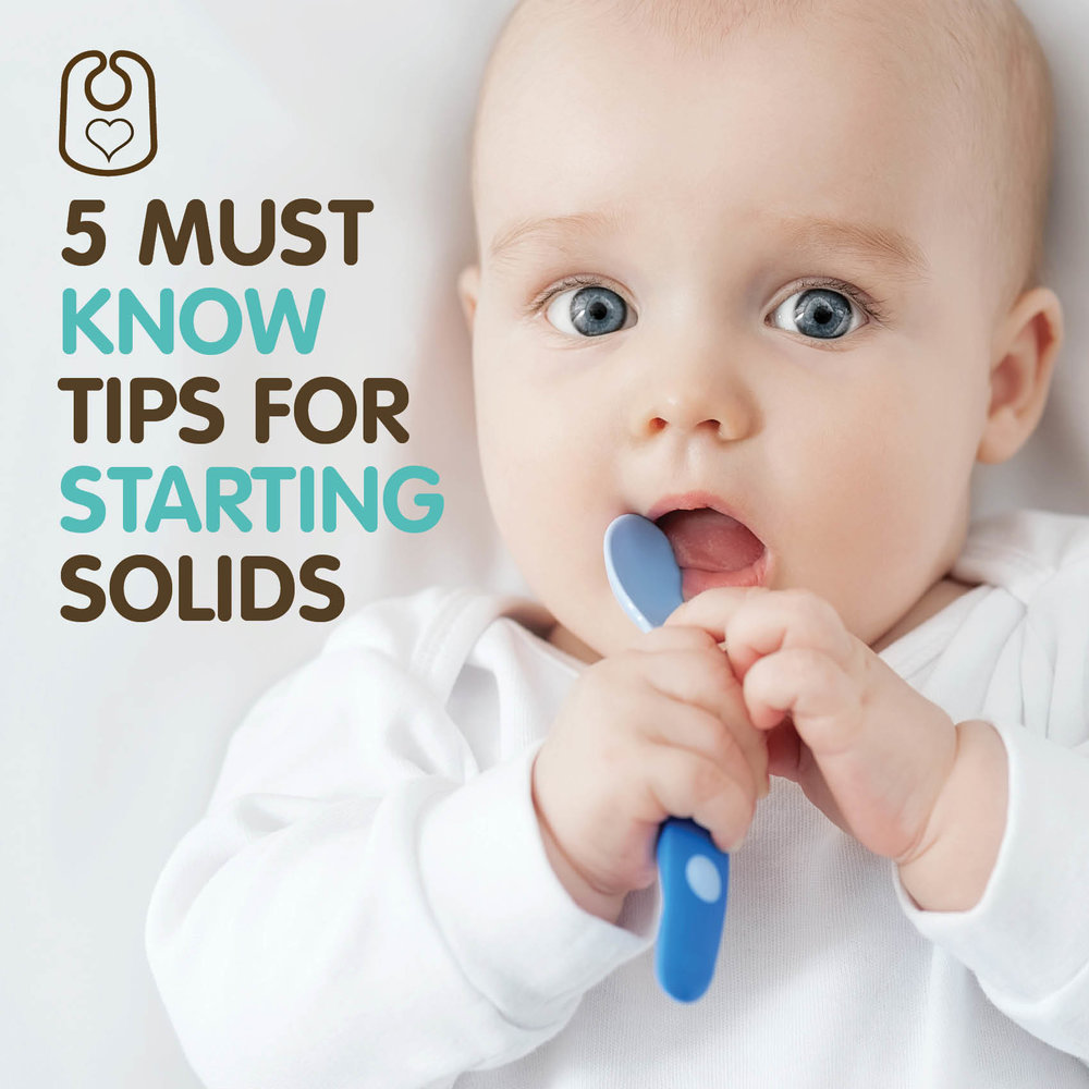 5 Must Know Tips For Starting Solids