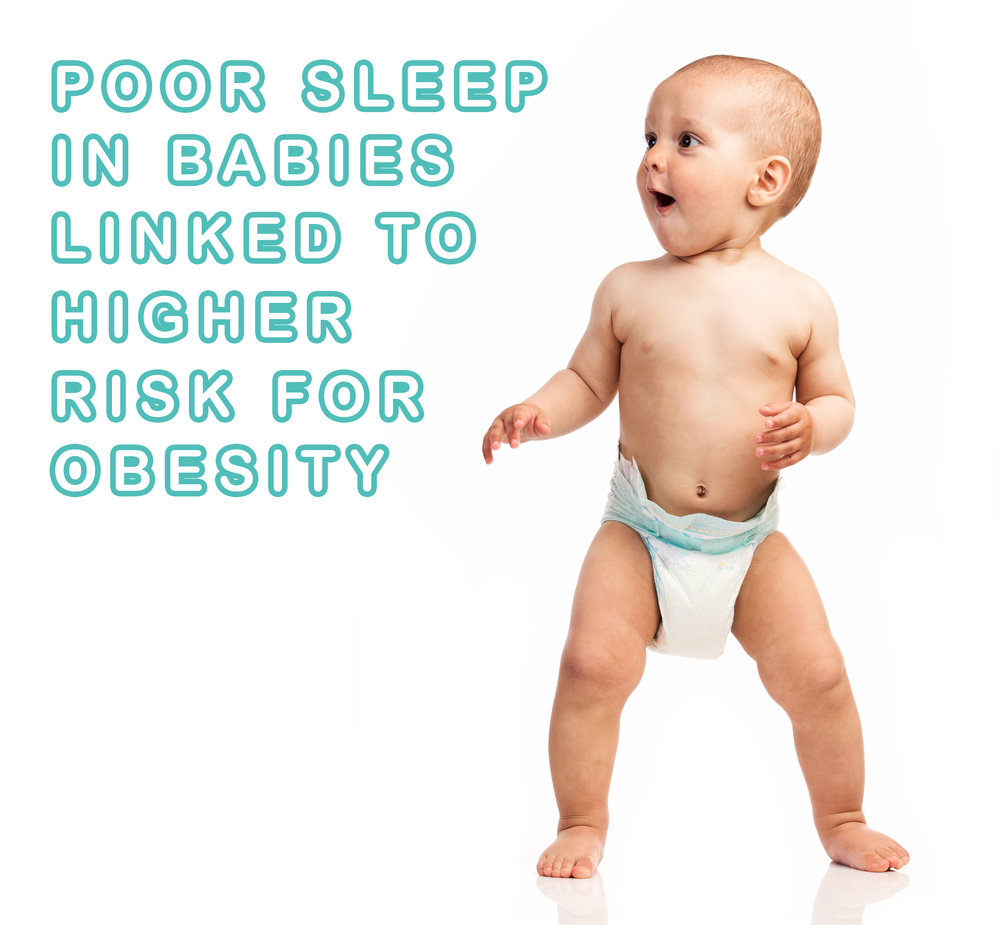 Poor Sleep in Babies Linked to Higher Risk for Obesity