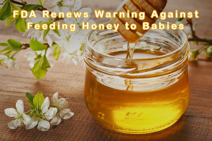 FDA Renews Warning Against Feeding Honey to Babies