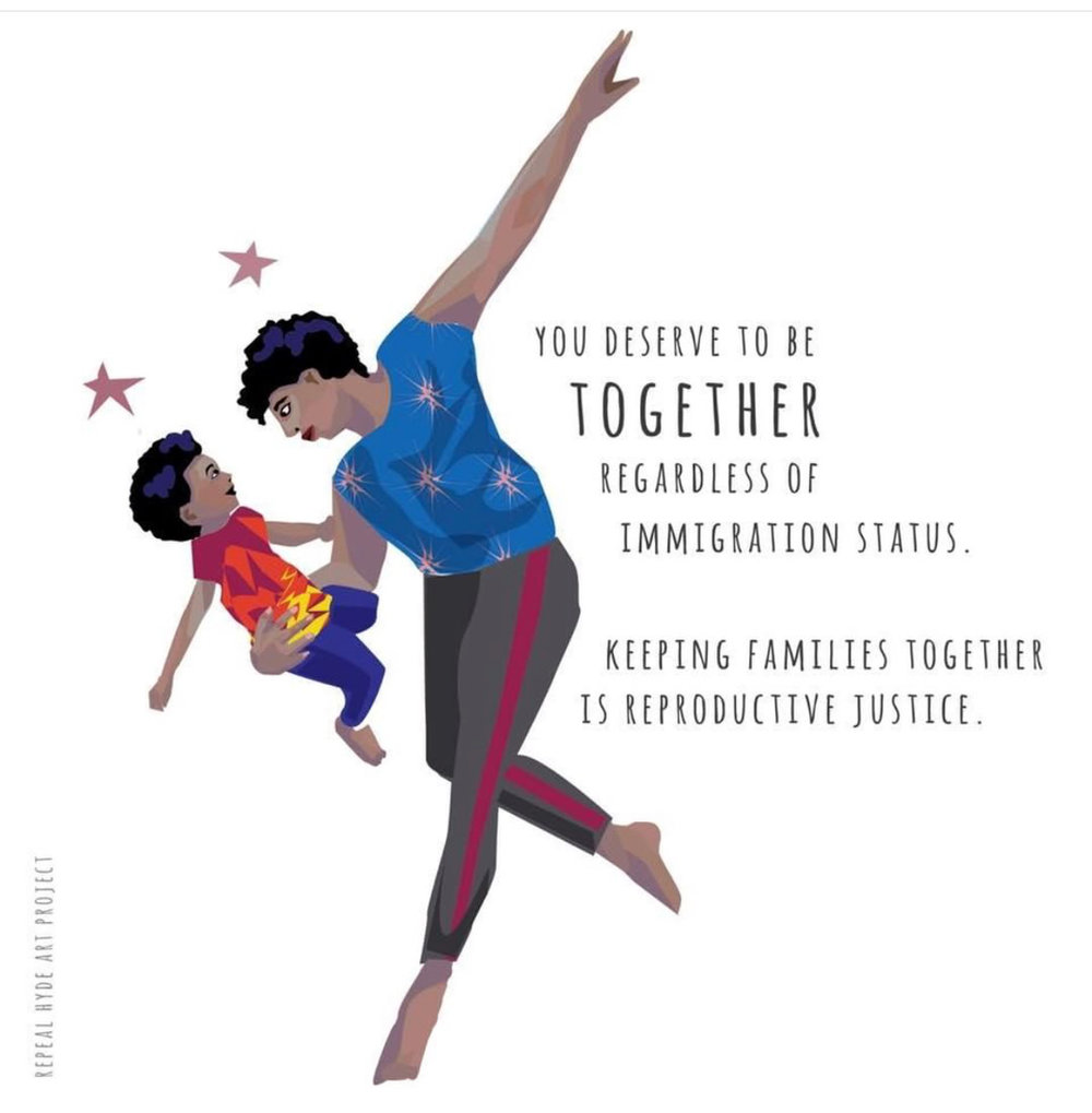 "From The Repeal Hyde Art Project:  ""You deserve to be together regardless of immigration status. Keeping families together is reproductive Justice."""