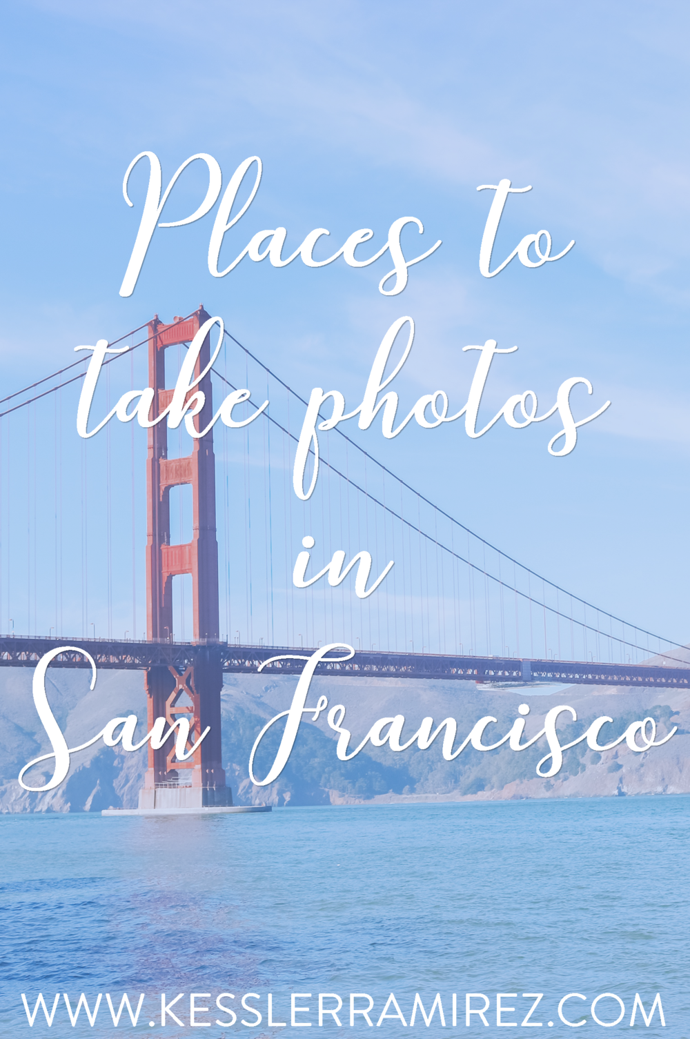 Places to take photos in San Francisco – kesslerramirez.com