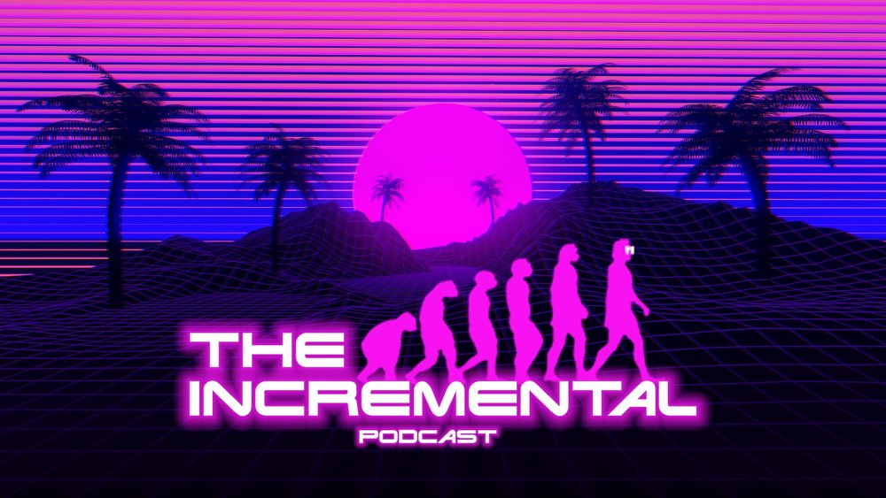 The Incremental Podcast