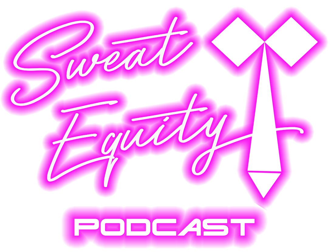 Sweat Equity Podcast®