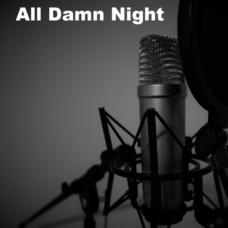 All Damn Night