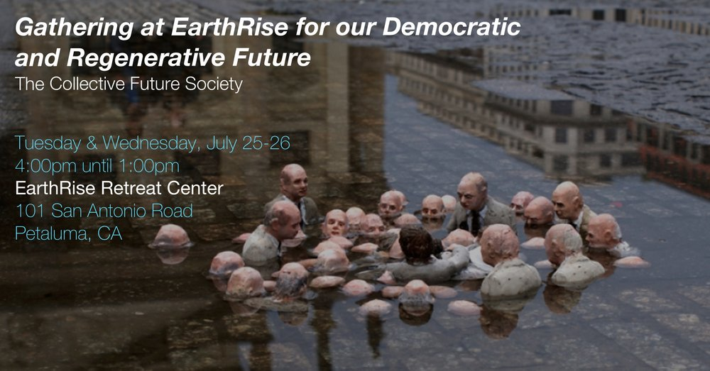 GATHERING AT EARTHRISE FOR OUR DEMOCRATIC AND REGENERATIVE FUTURE