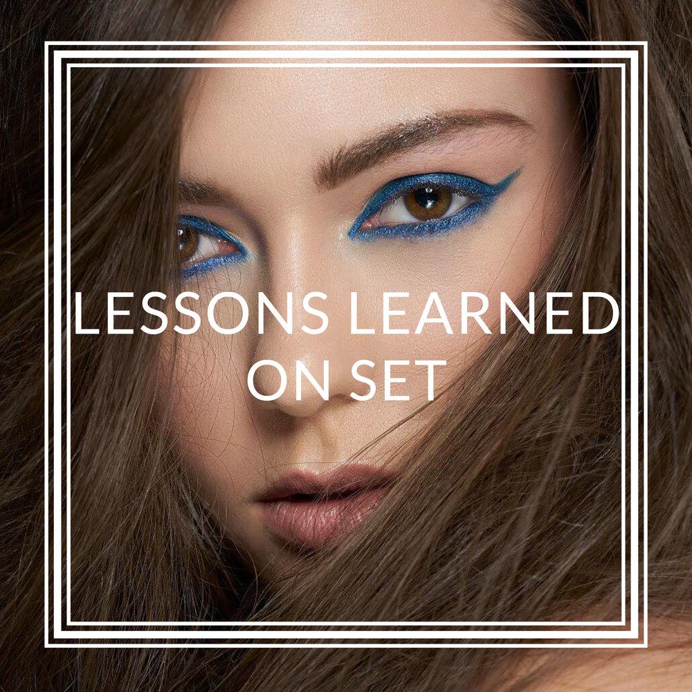 LESSONS LEARNED ON SET.jpg