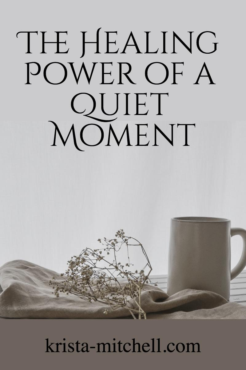 healing power of a quiet moment / krista-mitchell.com