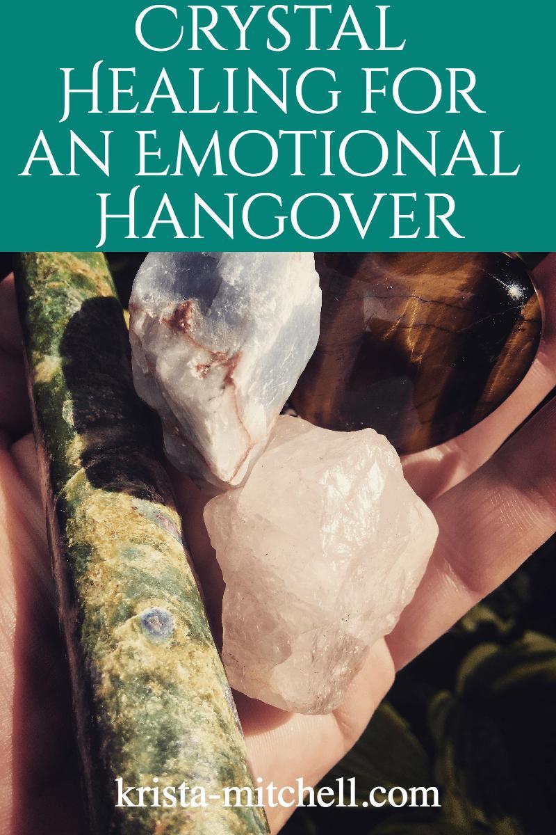 crystal healing emotional hangover / krista-mitchell.com