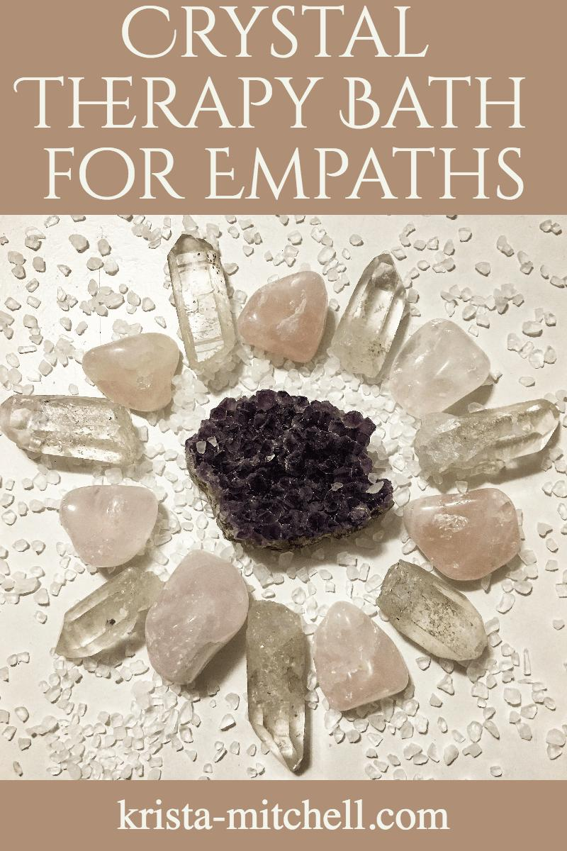Crystal Therapy Bath for Empaths — KRISTA MITCHELL