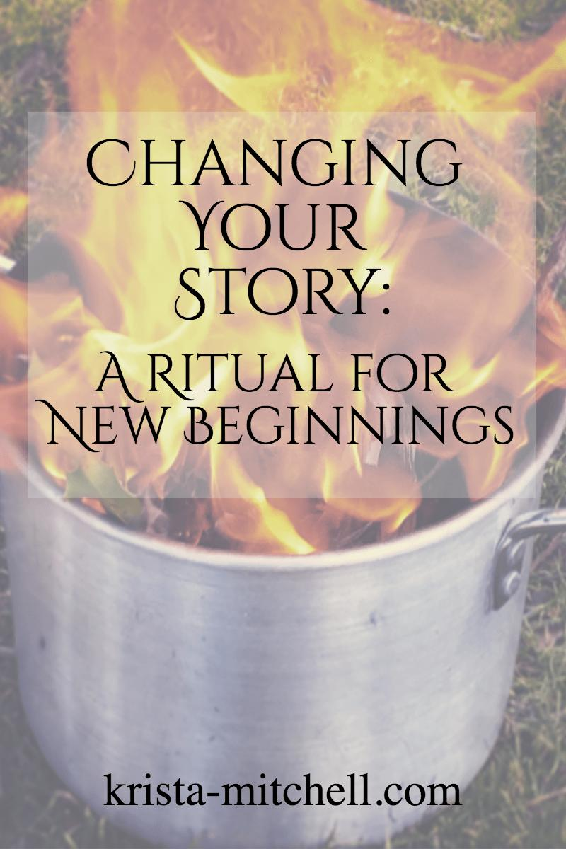 changing your story ritual / krista-mitchell.com