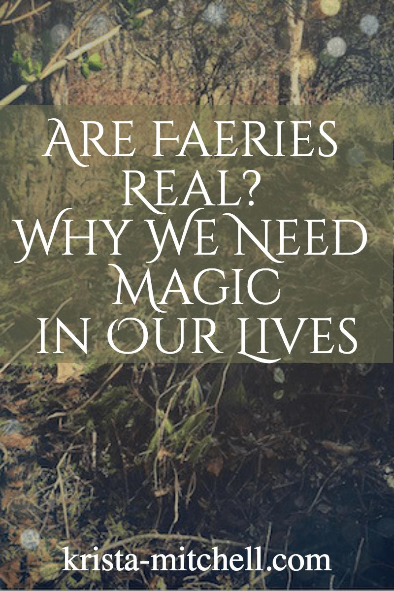 faeries and magic in our lives / krista-mitchell.com