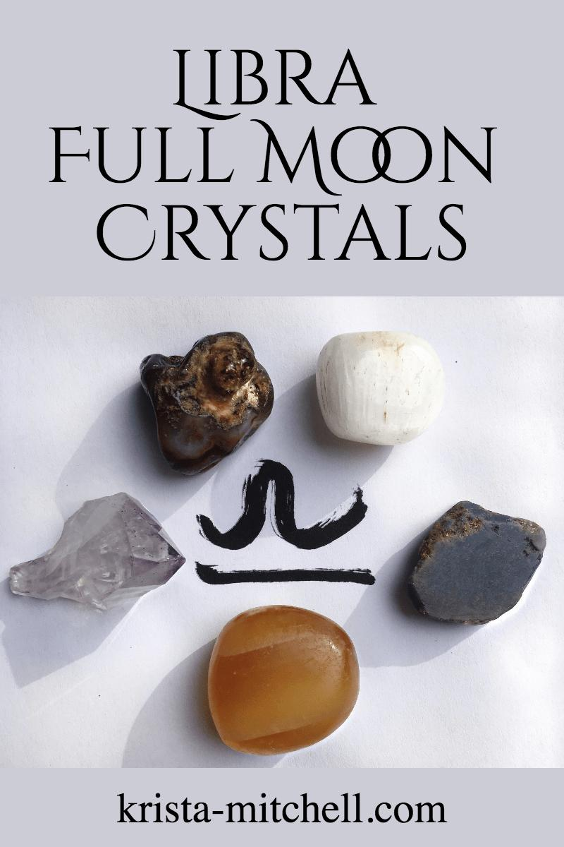 Libra full moon crystals / krista-mitchell.com
