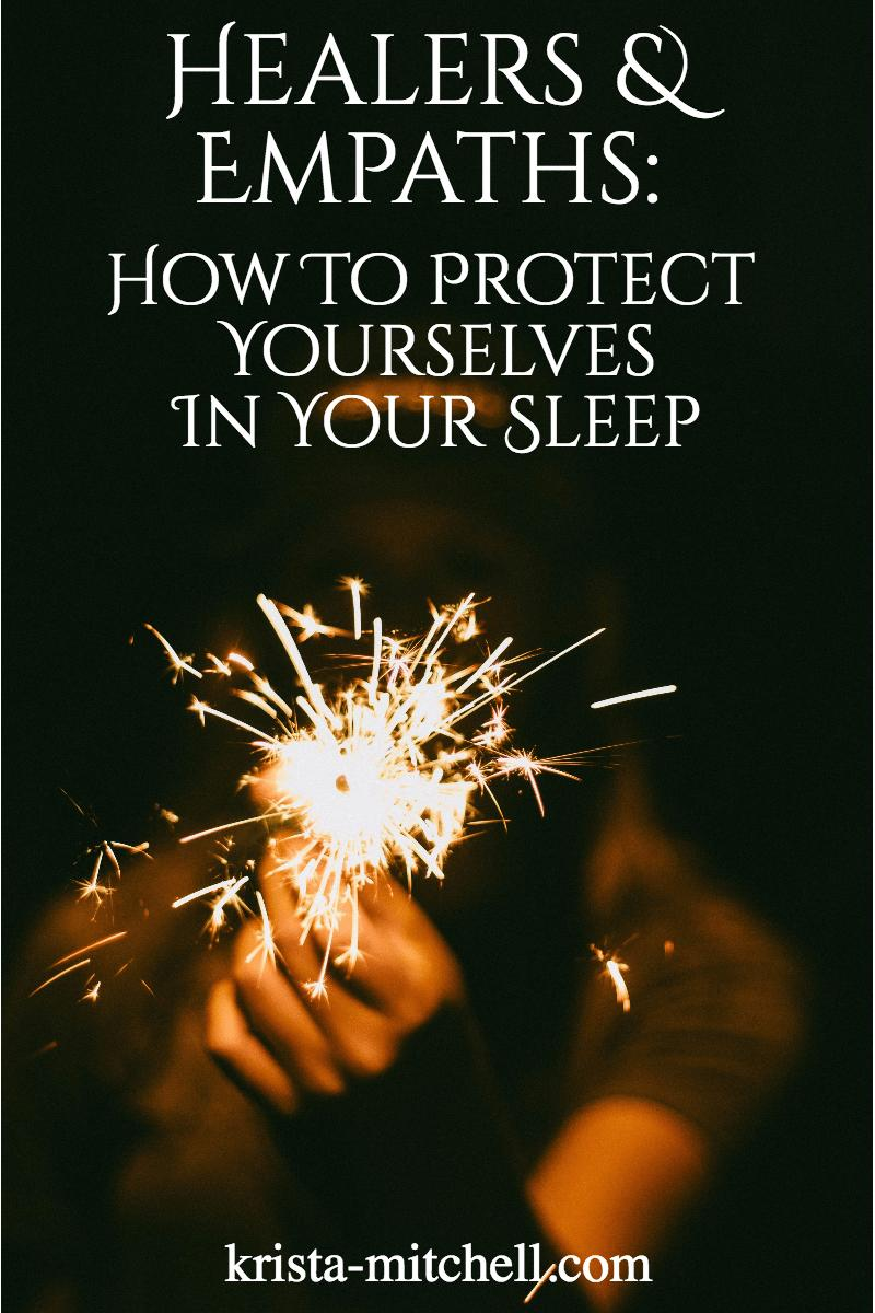 Healers & Empaths: How to Protect Yourself In Your Sleep — KRISTA