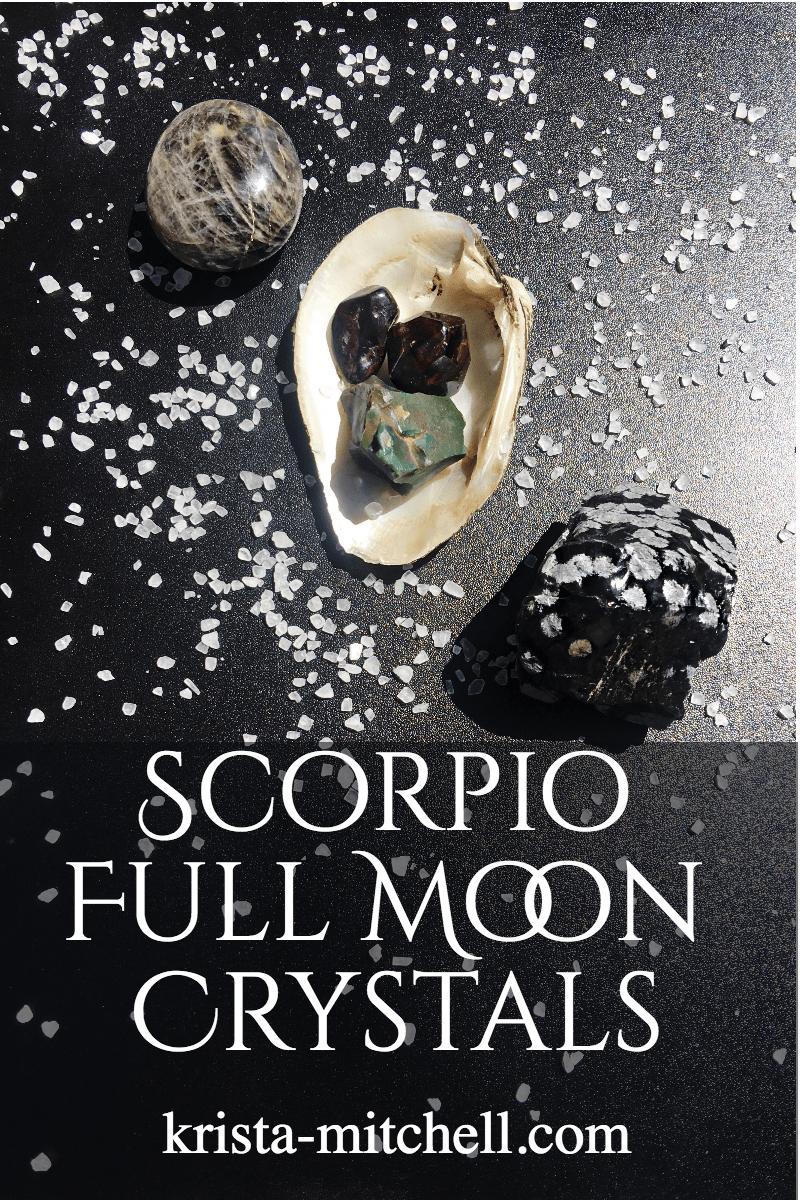 Scorpio full moon crystals / krista-mitchell.com