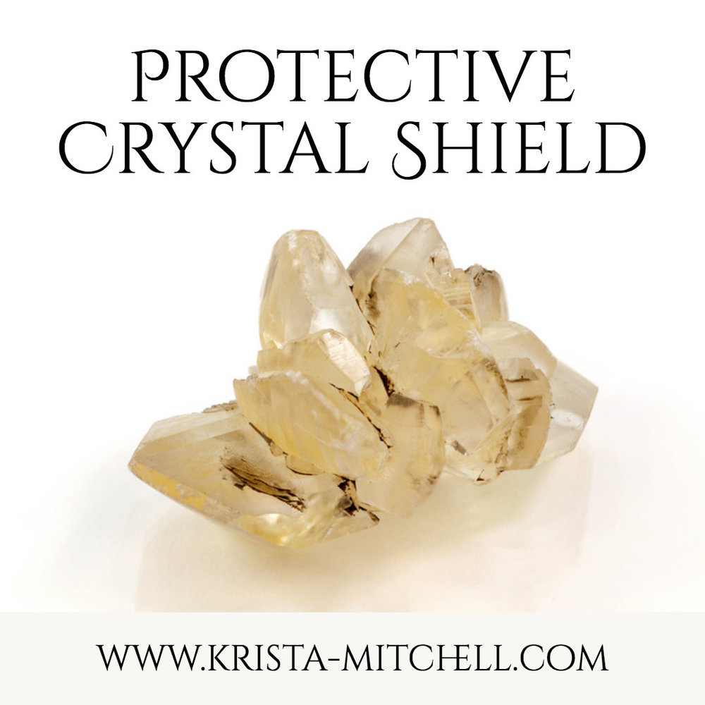 Protective Crystal Shield by Krista Mitchell / krista-mitchell.com