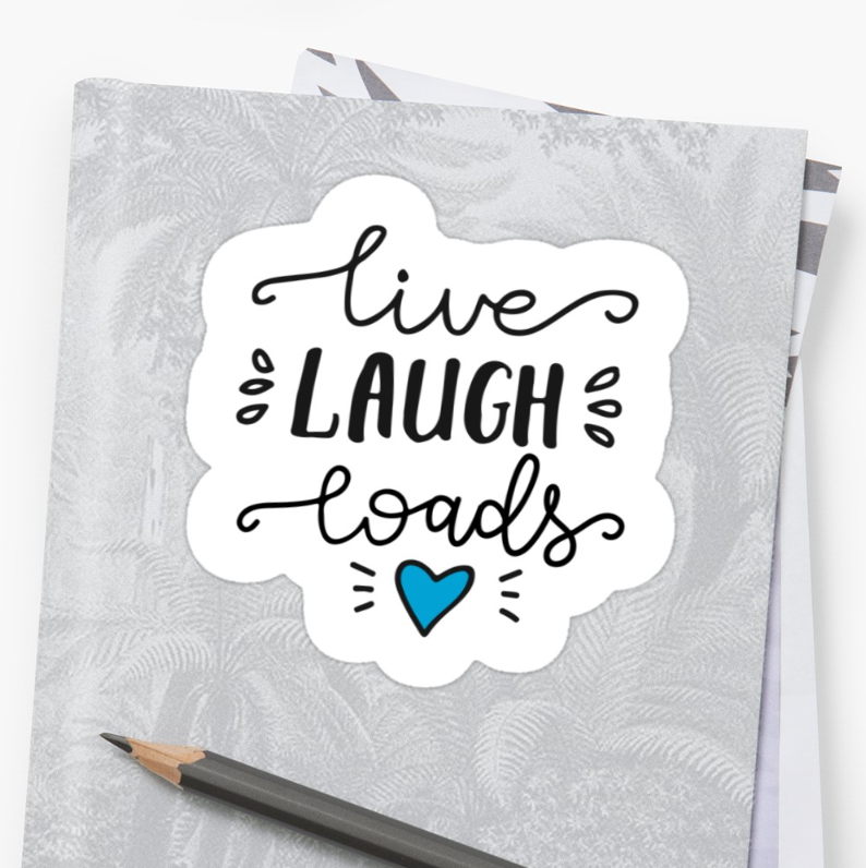live-laugh-loads-stickers-example.PNG