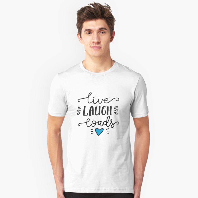 live-laugh-loads-unisex-shirt.PNG
