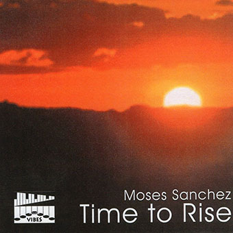 Moses Sanchez - Time To Rise
