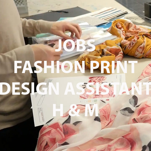 Jobs Fashion Print Design Assistant At H M Texintel