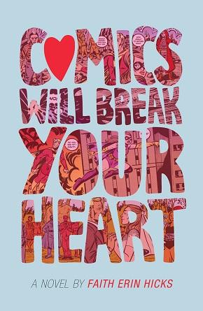 Faith Erin Hicks - COMICS WILL BREAK YOUR HEART hi-res.jpg