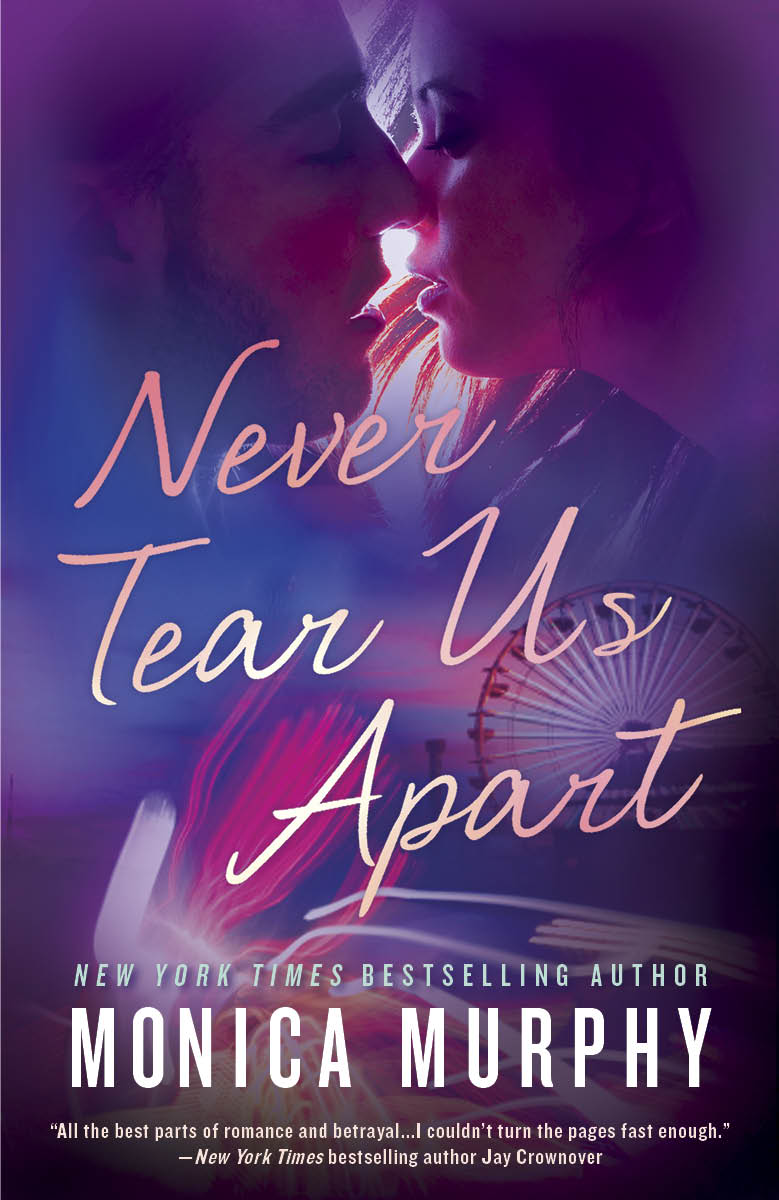 Never 1.0 Never Tear Us Apart Monica Murphy.jpg