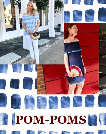 - Pom-Poms can add just the right touch of personality to your look. They make any look pop and can splash some color into your pigment-parched wardrobe. Make pom-poms the center of attention with a funky and feminine straw bag. Or force them off center stage and onto these gorgeous and delicate pom-pom lined dresses and tops by Sail To Sable.