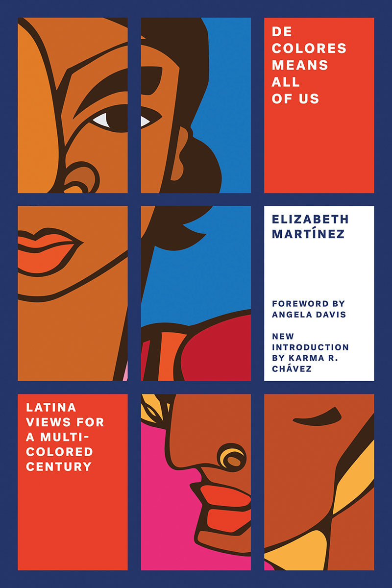 """Elizabeth Martínez's unique Chicana voice has been formed through over thirty years of experience in the movements for civil rights, women's liberation, and Latina/o empowerment. In  De Colores Means All of Us , Martínez presents a radical Latina perspective on race, liberation and identity. She describes the provocative ideas and new movements created by the rapidly expanding US Latin[x] community as it confronts intensified exploitation and racism."""