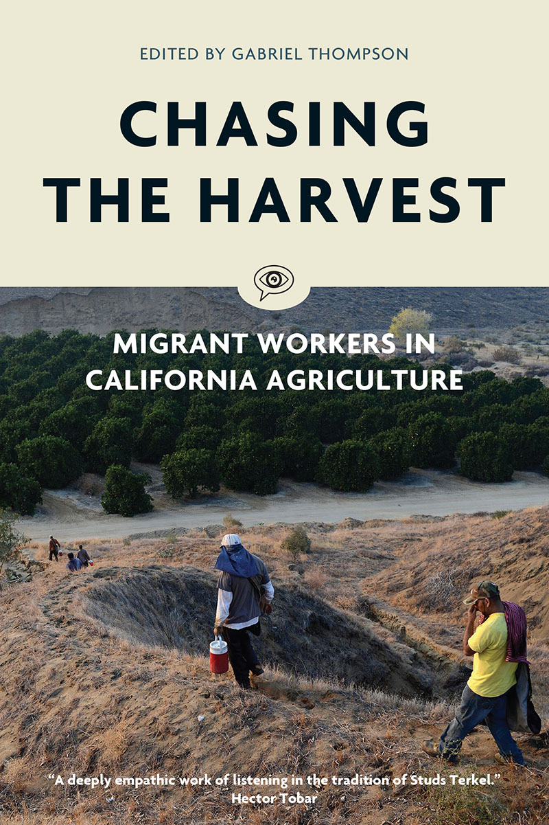 """ Today, the stories of the more than 800,000 men, women, and children working in California's fields—one third of the nation's agricultural work force—are rarely heard, despite the persistence of wage theft, dangerous working conditions, and uncertain futures. This book of oral histories makes the reality of farm work visible in accounts of hardship, bravery, solidarity, and creativity in California's fields, as real people struggle to win new opportunities for future generations."""
