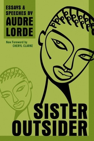 """""""Presenting the essential writings of black lesbian poet and feminist writer Audre Lorde,  Sister Outsider  celebrates an influential voice in twentieth-century literature. In this charged collection of fifteen essays and speeches, Lorde takes on sexism, racism, ageism, homophobia, and class, and propounds social difference as a vehicle for action and change. Her prose is incisive, unflinching, and lyrical, reflecting struggle but ultimately offering messages of hope"""""""