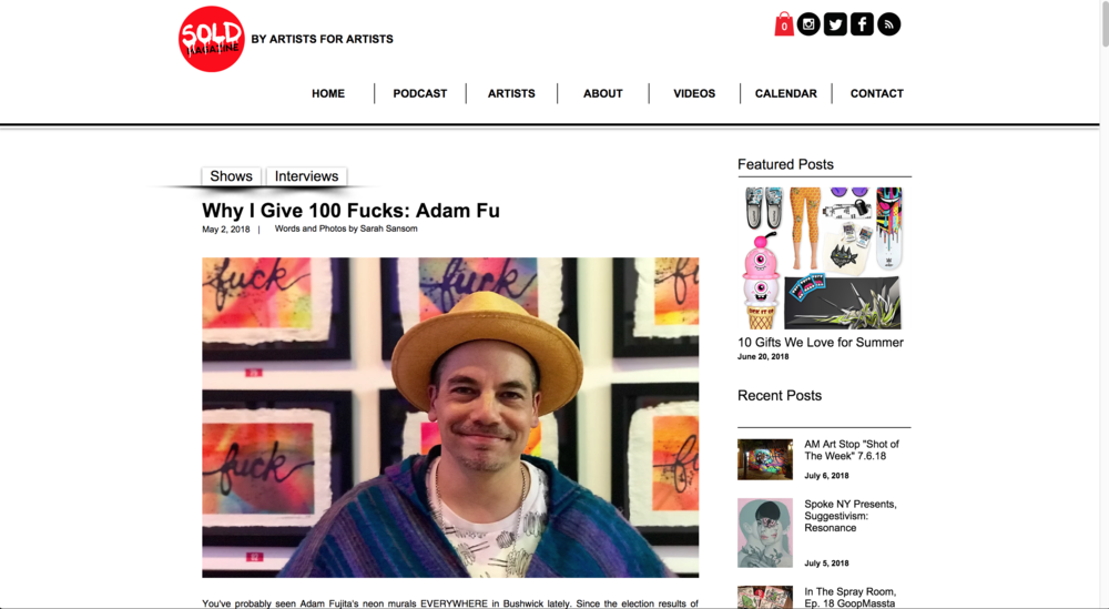 "Interview on  SOLD MAG  about the details and backstory for Adam's ""I Give 100 FUCKS"" solo show at 3rd Ethos Gallery in Bushwick in May 2018."