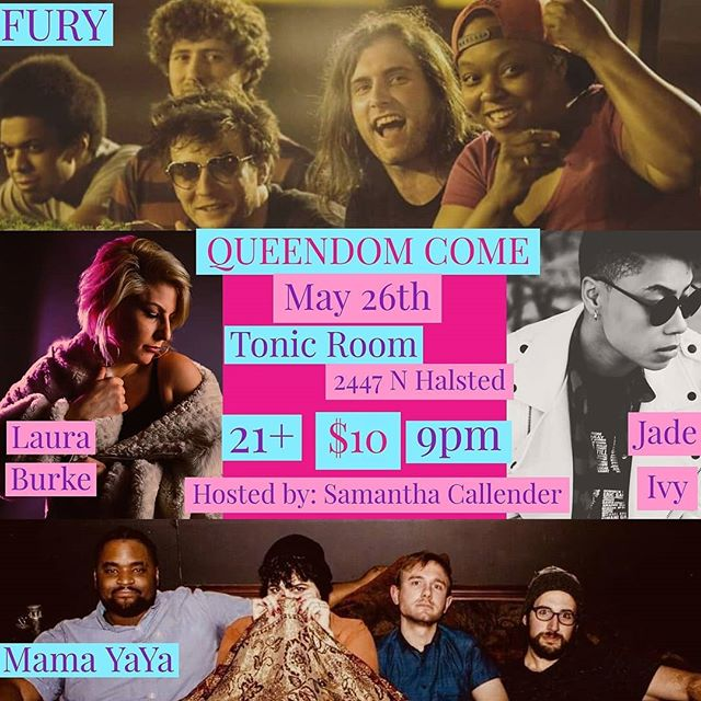 Next Saturday! The Queens take over @tonicroomchi for the 5th installment of Queendom Come! We'll have @jadetheivy @furyhiphop @lauraburkemusic and @mama__yaya lighting up the stage and @djladychi selecting sounds! With art by @iamladycrayola Hosted by @onyourcallender Starts at 9!#furyhiphop #livemusic #queendomcomechicago