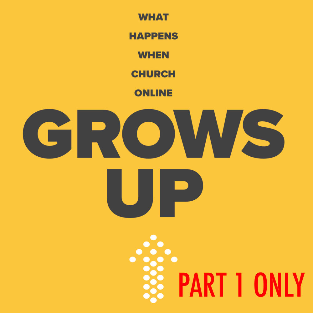 FREE FOR A LIMITED TIME - Download Part 1 of What Happens When Church Online Grows Up? Church Online isn't a new concept, but it has room to mature. Through Part 1 of this eBook we'll discuss WHY Church Online needs to grow up, discussing many Biblical and philosophical arguments for the future of Church Online.To download your free copy of Part 1, fill out the form below. Like what you're reading? Purchase the entire eBook (Part 1 and Part 2) online.