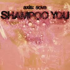 Axis: Sova - Shampoo You