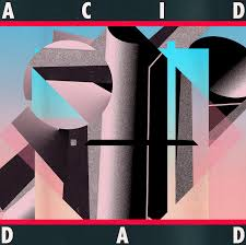ACID DAD - Acid DadMarch 9thFresh, weird, and innovative. The debut from this band was a long time coming, and lived up to every expectation. Surfer garage rock isn't a genre often spoken of, but don't pigeonhole this New York band—there are plenty of psych and Britpop influences to be found in Acid Dad.-JCB