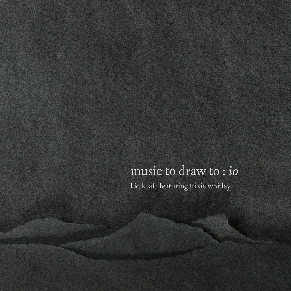 KID KOALA - Music To Draw To: Io