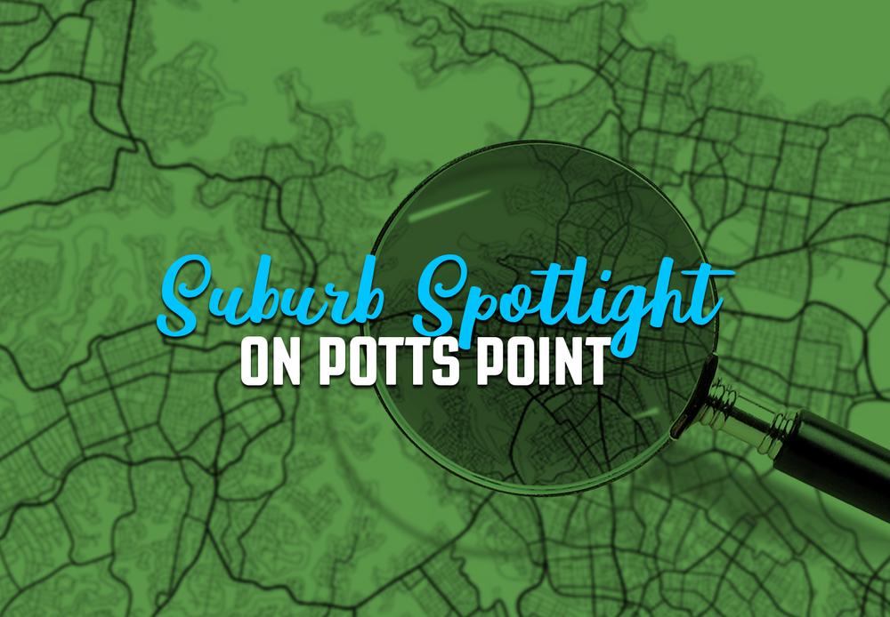 Suburb Spotlight Potts Point Sydney Property Insider