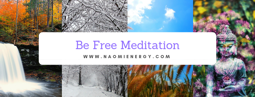 Be Free Meditation Facebook Group - Weekly LIVE Meditation Videos every Week run by Naomi…  It's FREE - Just ask to join the group - click on the picture...
