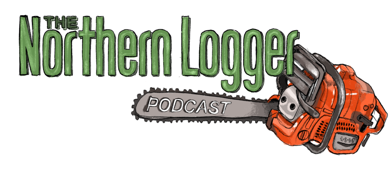 The Northern Logger Podcast