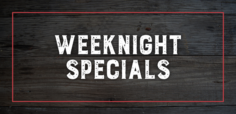 Weekly-Specials_Weeknight.jpg