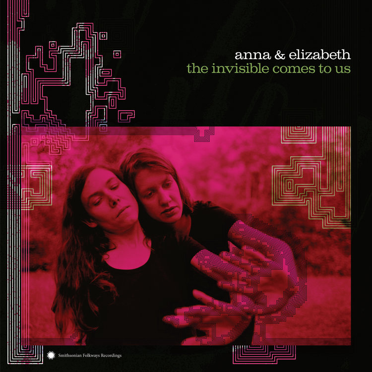 Anna & Elizabeth - The Invisible Comes To Us