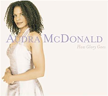 Audra McDonald - How Glory Goes
