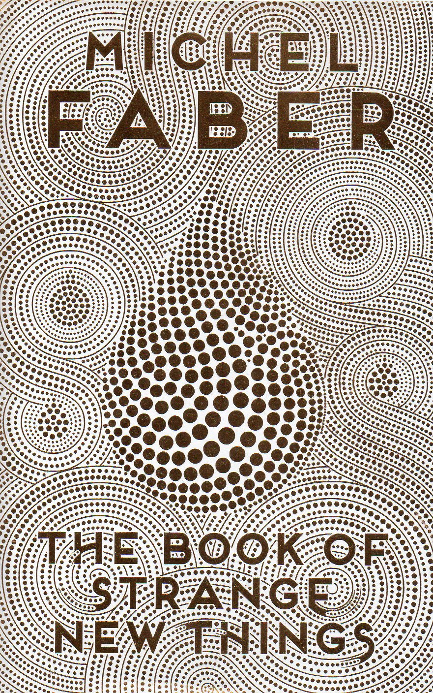 Michel Faber - The Book of Strange New Things