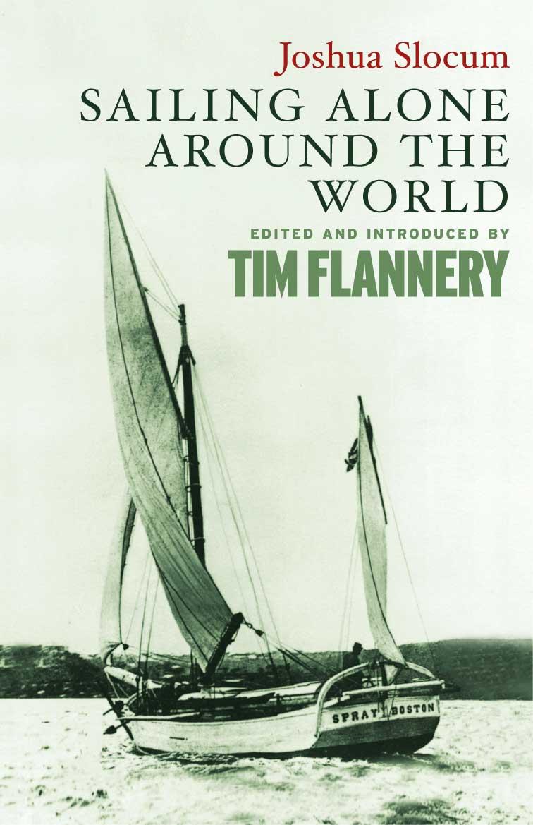 Joshua Slocum - Sailing Alone Around the World
