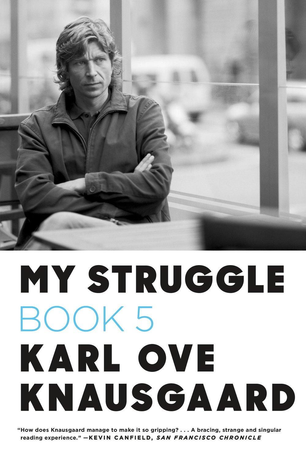 Karl Ove Knausgaard - My Struggle